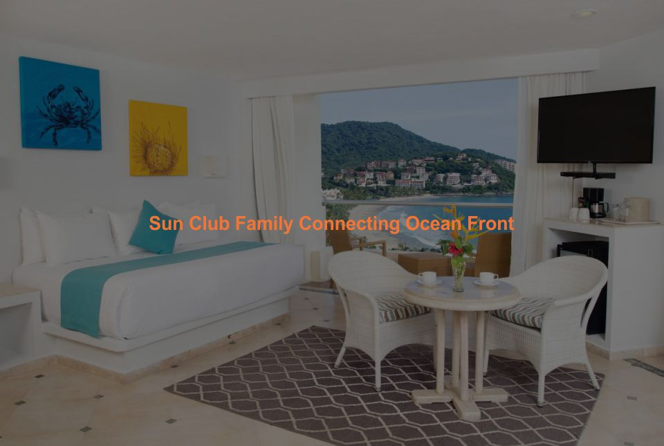 Hotel Sunscape Ixtapa Habitación Sun Club Family Connecting: Dos habitaciones conectadas garantizadas, una con una cama king size y otra con dos camas dobles con balcón privado, ideal para 6 personas con un máximo de 4 adultos